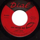DIAL 4003 JOE TEX You Better Get It ~ You Got What It