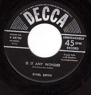 DECCA 9-28720 ETHEL SMITH Is It Any Wonder ~ Melancholy