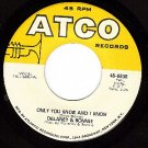 ATCO 45 DELANEY & BONNIE 6838 Only You Know And I Know