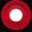 NM/M- COLUMBIA 4-42196 CLAUDE KING Over the Way You Got