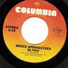 NM COLUMBIA 11431 BRUCE SPRINGSTEEN Be True ~ Fade Away
