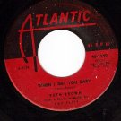ATLANTIC 1140 RUTH BROWN When I Get You Baby ~ One More