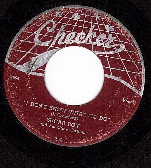 CHECKER 783 SUGAR BOY Dont Know What I'll Do/Overboard