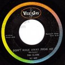 VEE JAY 409 DEE CLARK Dont Walk Away From Me/Our Secret