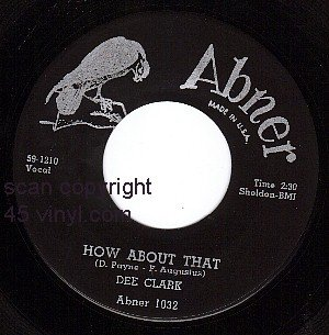 ABNER 1032 DEE CLARK How About That ~ Blues Get Off My