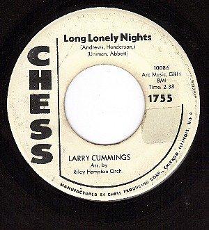 CHESS 1755 LARRY CUMMINGS ~ Long Lonely Nights ~ Broken