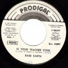 PROMO PRODIGAL 45 RARE EARTH 0637 Is Your Teacher Cool