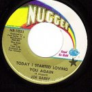 NM NUGGET 1023 45 JOE BARRY Today I Started Loving You
