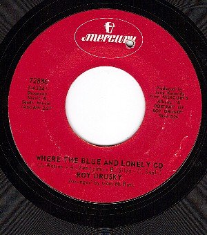 NM MERCURY 72886 ROY DRUSKY ~ Where The Blue And Lonely