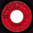 COLUMBIA 4-44035 CLAUDE KING The Watchman/The Wind Blow