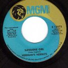 MGM K13973 HERMANS HERMITS Sunshine Girl ~ Nobody Needs