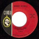 CAMEO 280 45 BOBBY RYDELL ~ Forget Him ~ Love Go Away
