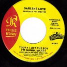NM 45 PHILLES 3210 DARLENE LOVE Today I Met The Boy I'm