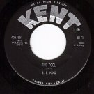 NM KENT 319 45 rpm B. B. KING ~ The Fool ~ Come By Here