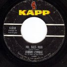 KAPP 503 45 JOHNNY CYMBAL Mr Bass Man/Sacred Lovers Vow