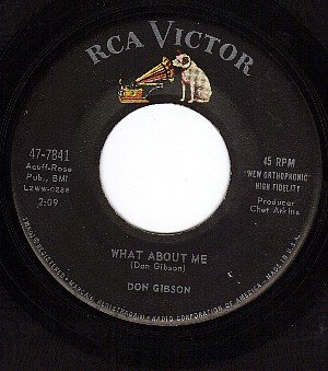 RCA 47-7841 DON GIBSON What About Me/The World Is Wait
