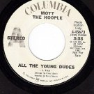 PROMO 45 COLUMBIA 4-45673 MOTT THE HOOPLE All The Young
