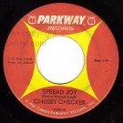 PARKWAY 907 CHUBBY CHECKER Spread Joy/Hey Bobba Needle
