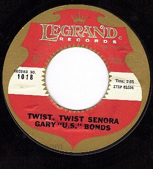 LEGRAND 1018 GARY U.S.BONDS Twist Senora/Food Of Love