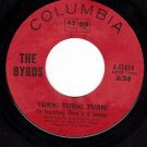 COLUMBIA 4-43424 BYRDS Turn/She Don't Care About Time