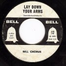 BELL 12 BELL CHORUS Lay Down Your Arms ~ Cant Love You