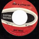 SCEPTER 12116 ROY HEAD Just A Little Bit/Treat Me Right
