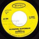 EPIC 10045 45 DONOVAN Sunshine Superman ~ The Trip