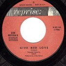 REPRISE 20162 45 DON DRYSDALE Give Her Love ~ One Love
