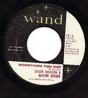 WAND 181 CHUCK JACKSON/MAXINE BROWN ~ Something You Got