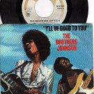 AM 1806 45 - PS BROTHERS JOHNSON I'll Be Good To You
