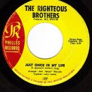 PHILLES 127 THE RIGHTEOUS BROTHERS Just Once In My Life