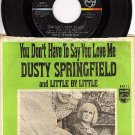 PHILLIPS 40371 45 + PS DUSTY SPRINGFIELD You Dont Have