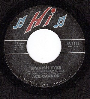 HI 2111 45 rpm ACE CANNON ~ Spanish Eyes ~ More