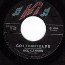 HI 2065 45 rpm ACE CANNON ~ Cottonfields ~ Mildew