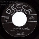 DECCA 45 29725 FOUR ACES  Woman In Love/Of This Im Sure