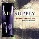 NEW/SLD CD Air Supply  Greatest Hits Live Now & Forever