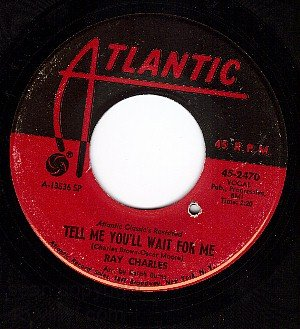 NM ATLANTIC 2470 RAY CHARLES Tell Me You'll Wait For Me