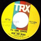 TRX 5006 45 GENE AND DEBBE Playboy ~ I'll Come Running
