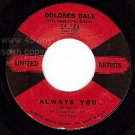 UA 45 DOLORES DALE 186 Always You ~ How Can I Tell You