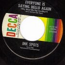 DECCA 23936 INK SPOTS ~ Everyone Is Saying Hello Again