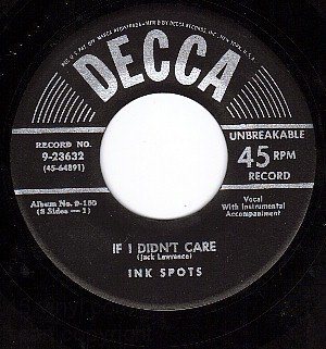 DECCA 9-23632 INK SPOTS If I Didn't Care ~ Whispering