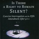 Is There a Right to Remain Silent? : Coercive Interrogation and the Fifth Amendment After 911