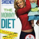 The Mommy Diet by Christie Matheson and Alison Sweeney (2010, Hardcover)