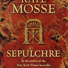 Sepulchre by Kate Mosse (2008, Hardcover) Novel of Love, Obsession,& Revenge