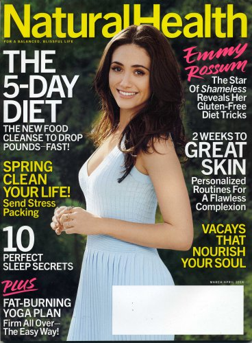 Natural Health Magazine March/April 2014:Emmy Rossum, The 5-Day Diet, GREAT SKIN