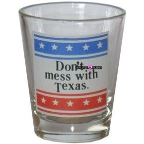 Don't Mess with Texas Shot Glass Schnapps Glasses