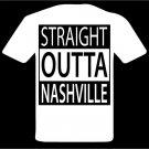 Straight Outta Nashville T-Shirt