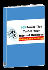 105 tips to get your internet busines noticed and profiting