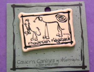 Rodesian Ridgeback Cavern Canine Dog Breed Stoneware Ceramic Clay Jewelry Pin McCartney - NEW