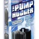THE PUMP HUGGER - UNIVERSAL VIBRATOR
